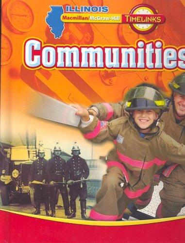 9780021523245: IL TimeLinks: Grade 3, Communities Student Edition (Illinois Timelinks)