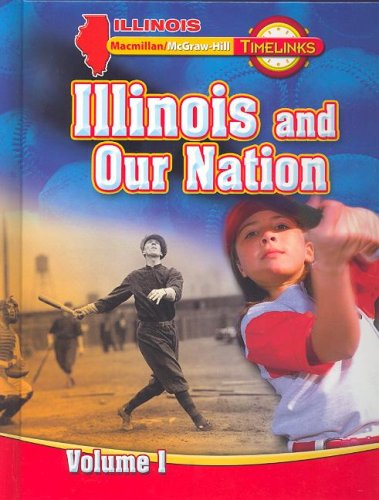 9780021523269: IL TimeLinks: Illinois and Our Nation, Volume 1 Student Edition (Illinois Timelinks)