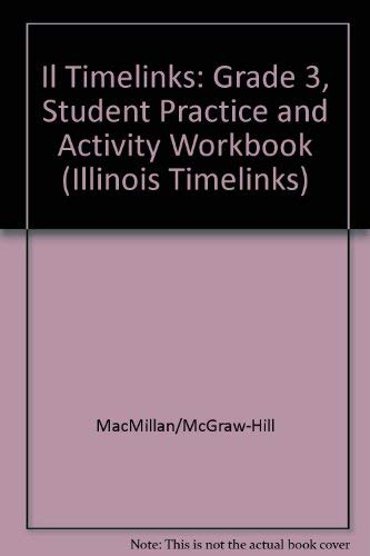 9780021523900: IL TimeLinks: Grade 3, Student Practice and Activity Workbook (Illinois Timelinks)