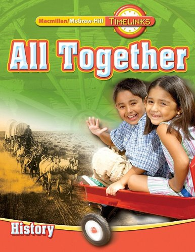 9780021523979: TimeLinks: First Grade, All Together-Unit 3 History Student Edition
