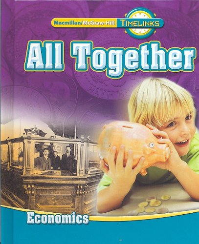 9780021523986: TimeLinks: First Grade, All Together-Unit 4 Economics Student Edition (OLDER ELEMENTARY SOCIAL STUDIES)