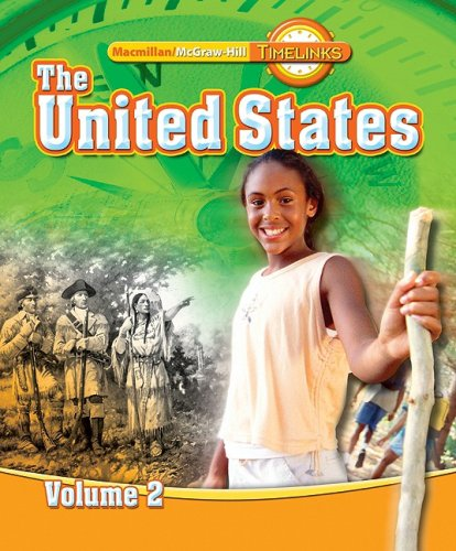 9780021524051: TimeLinks: The United States, Volume 2 Student Edition (Macmillan/Mcgraw-Hill Timelinks Unit 5)