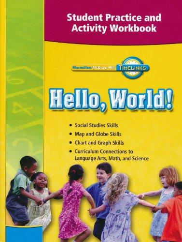 9780021524075: Student Practice and Activity Workbook (Timelinks, Hello, World!)