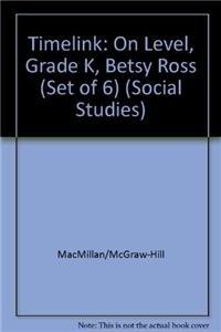 9780021527199: TimeLink:  On Level, Grade K, Betsy Ross (Set of 6) (Social Studies)