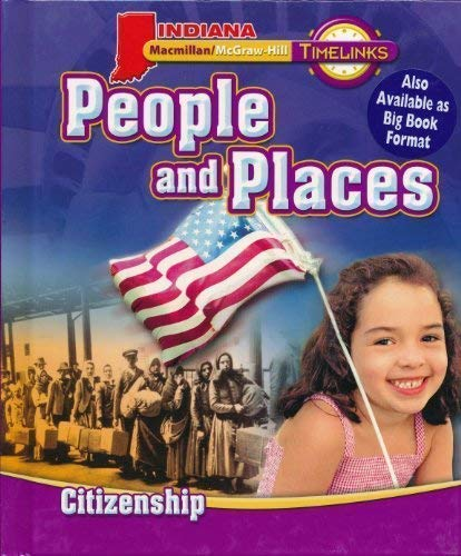 9780021533787: Glencoe Macmillan/McGraw-Hill, Macmillan/McGraw-Hill Timelinks Indiana, People and Places Citizenship (Hardcover)