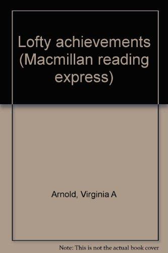 9780021600144: Lofty achievements (Macmillan reading express)