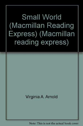 Small World (Macmillan Reading Express): Arnold, Virginia A.;