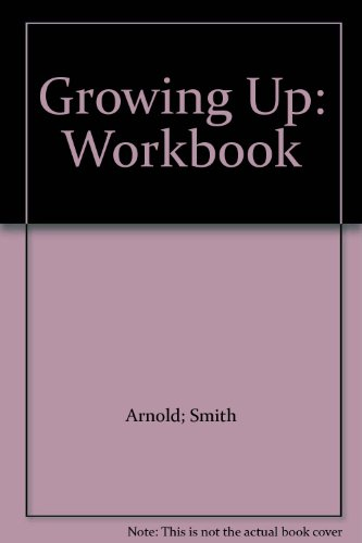 9780021603404: Growing Up: Workbook
