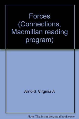 Forces (Connections, Macmillan reading program): Arnold, Virginia A
