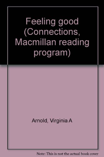 9780021649600: Feeling good (Connections, Macmillan reading program)