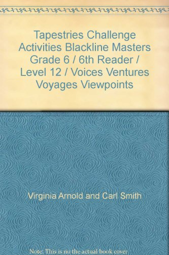 9780021669004: Tapestries Challenge Activities Blackline Masters Grade 6 / 6th Reader / Level 12 / Voices Ventures Voyages Viewpoints