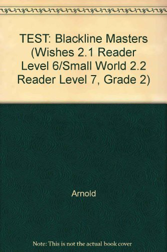 9780021702404: TEST: Blackline Masters (Wishes 2.1 Reader Level 6/Small World 2.2 Reader Level 7, Grade 2)