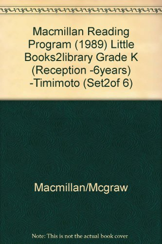 9780021744602: Macmillan Reading Program (1989) Little Books2library Grade K (Reception -6years) -Timimoto (Set2of 6)