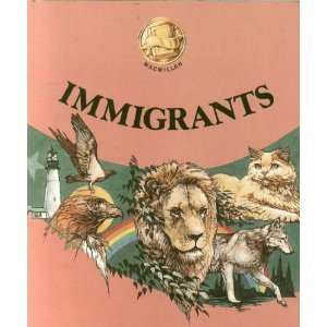 9780021752508: Immigrants (Connections, Macmillan reading program [softcover])