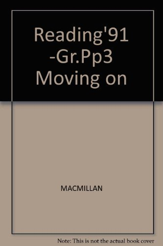 9780021787142: Reading'91 -Gr.Pp3 Moving on (Connections: Macmillan reading program)