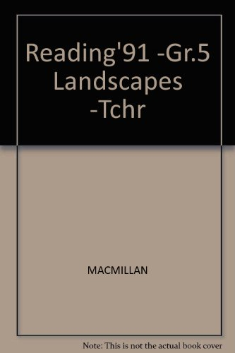 Reading 91 Gr 5 Landscapes Tchr (9780021787364) by Macmillan