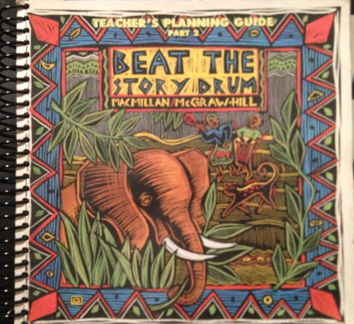"""BEAT THE STORY DRUM"""" TEACHER'S PLANNING GUIDE PART 2: MACMILAN McGRAW-HILL"""