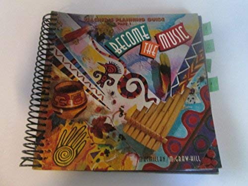 9780021787869: Become the Music: Teacher's Planning Guide, Part 2