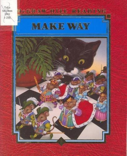 Make Way (McGraw-Hill Reading, Level D): Elizabeth Sulzby; James