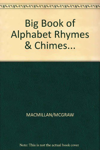 9780021790210: Big Book of Alphabet Rhymes & Chimes...