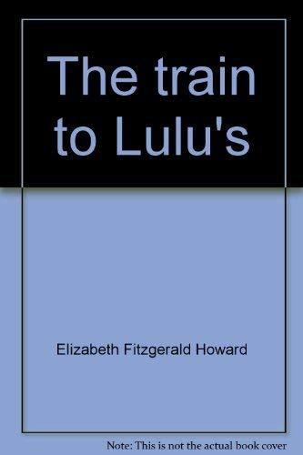 9780021790753: The train to Lulu's