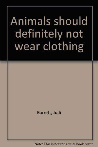 9780021794560: Animals should definitely not wear clothing
