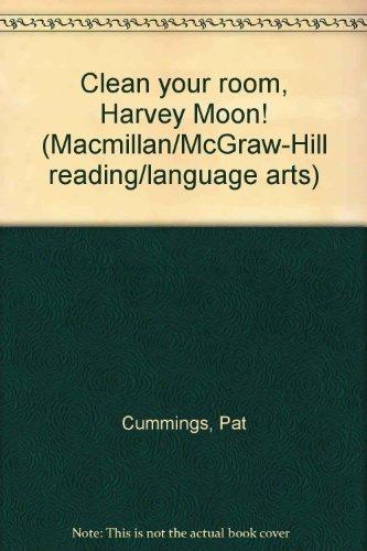 9780021794706: Clean your room, Harvey Moon! (Macmillan/McGraw-Hill reading/language arts)