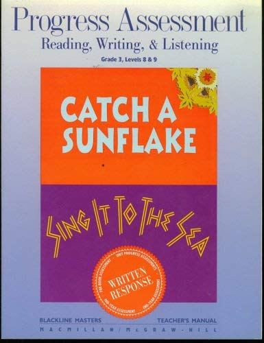 9780021804771: Catch a Sunflake: Sing It to the Sea; Progress Assessment; Reading, Writing,&Listening for Grade 3, Levels 8 & 9