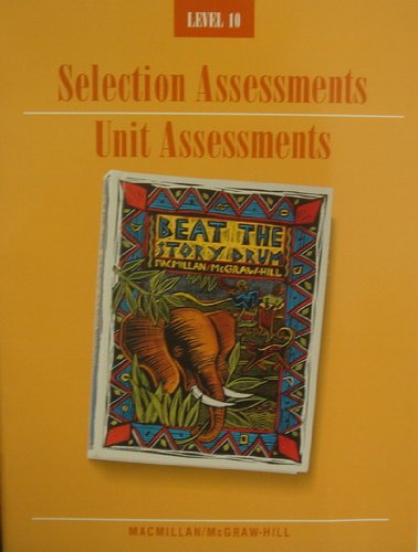9780021805013: Selection Assessments, Unit Assessments: Level 10, Beat the Story Drum (Macmillan/McGraw-Hill Reading/Language Arts Series)
