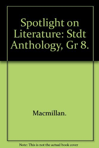 9780021810130: Spotlight on Literature: Anthology