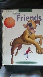 9780021811564: True Blue Friends (Spotlight on Literacy)