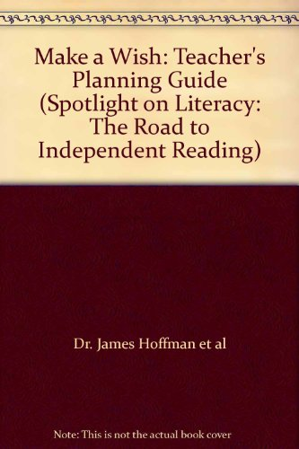 9780021811724: Make a Wish: Teacher's Planning Guide (Spotlight on Literacy: The Road to Independent Reading)