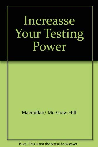 9780021816644: Increasse Your Testing Power [Paperback] by Hill, Macmillan- Mc-Graw