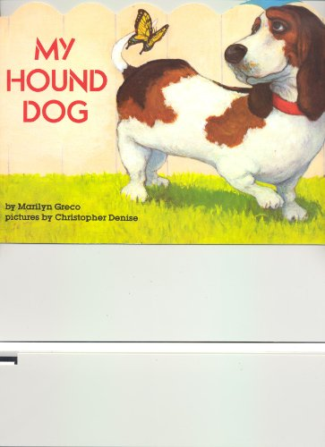 My hound dog: By Marilyn Greco ;: Marilyn Greco