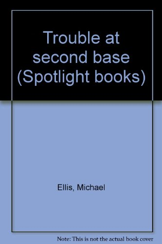 Trouble at second base (Spotlight books) (0021821666) by Michael Ellis