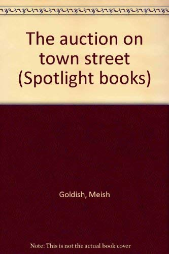 9780021822300: The auction on town street (Spotlight books)