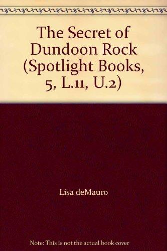 The Secret of Dundoon Rock (Spotlight Books,: Lisa deMauro