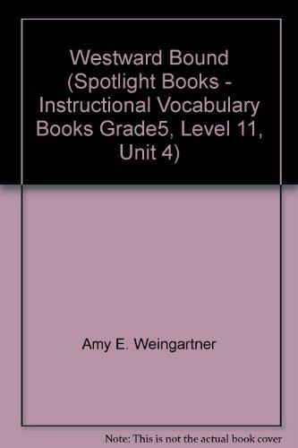 9780021822409: Westward Bound (Spotlight Books - Instructional Vocabulary Books Grade5, Level 11, Unit 4)