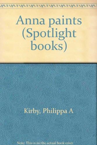 9780021822522: Anna paints (Spotlight books)