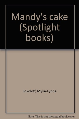 9780021822898: Mandy's cake (Spotlight books)