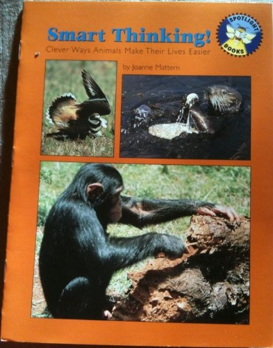 9780021823062: Smart thinking!: Clever ways animals make their lives easier (Spotlight books)