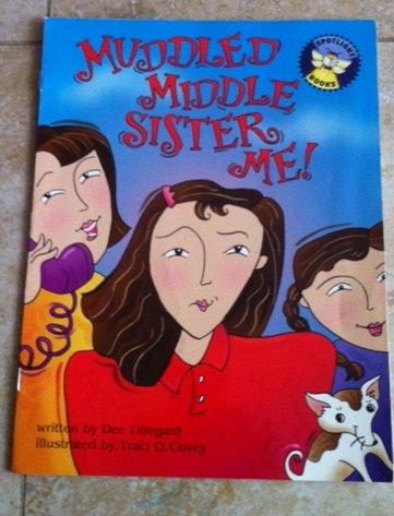9780021823147: Muddled middle sister me! (Spotlight books)