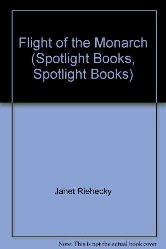 9780021823284: Flight of the Monarch (Spotlight Books, Spotlight Books)