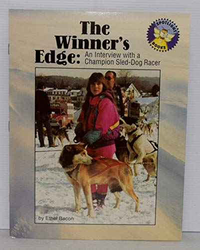 9780021823338: The Winner's Edge: An Interview with a Champion Sled-Dog Racer