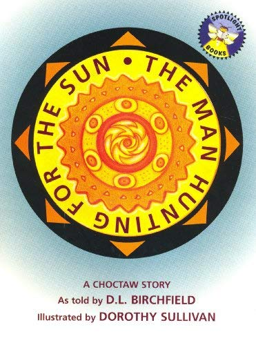 9780021823543: The Man Hunting for the Sun: A Choctaw Story