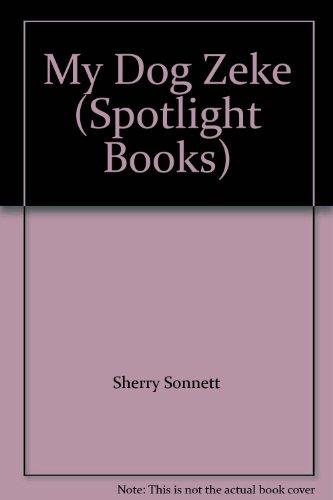 9780021823550: My Dog Zeke (Spotlight Books)