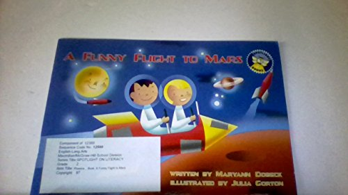 9780021824052: A Funny Flight to Mars (Spotlight Phonics Books, Grade 2, Level 6, Unit 2)
