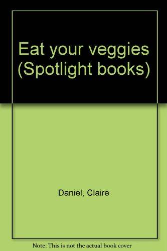 9780021824069: Eat Your Veggies (Spotlight Phonics Books, Grade 2, Level 6, Unit 2)
