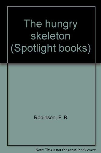 9780021824274: The hungry skeleton (Spotlight books)