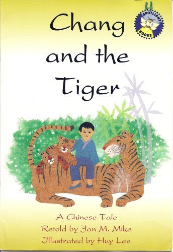 9780021824878: Chang and the Tiger: A Chinese Tale (Spotlight Books Vocabulary/Comprehension Book, Grade 2)